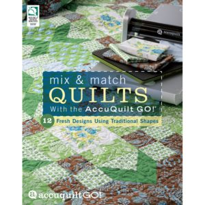 Mix & Match Quilts with the AccuQuilt GO!-0